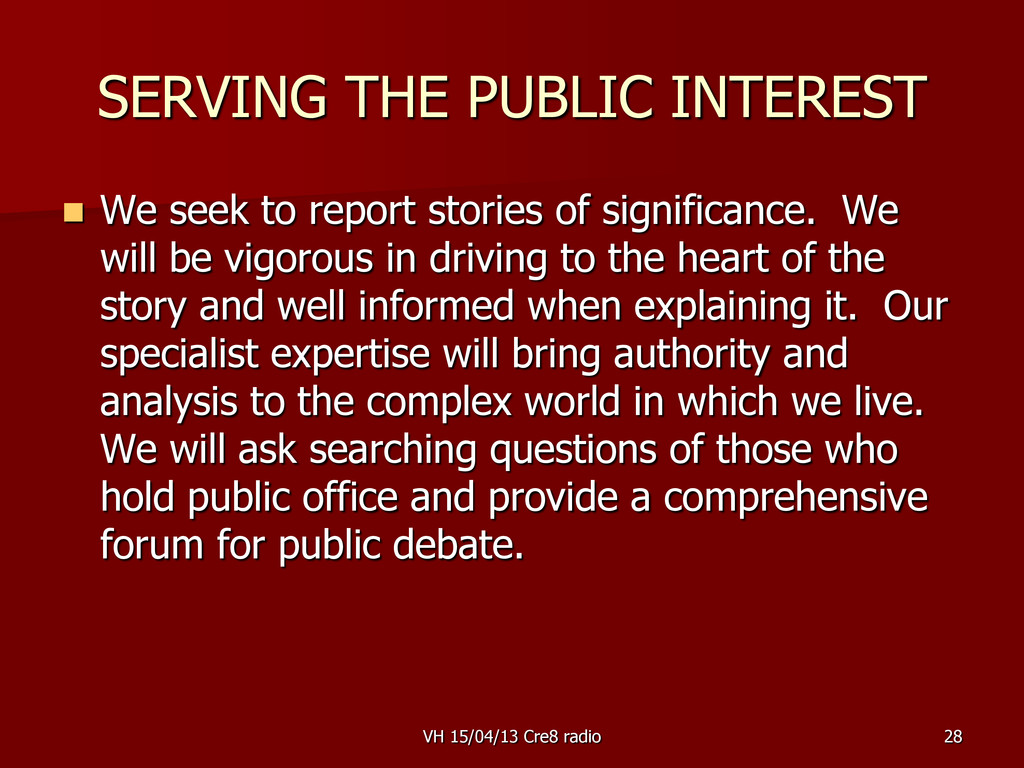 28 SERVING THE PUBLIC INTEREST  We seek to rep...