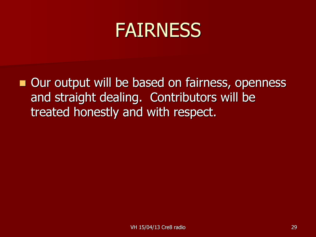 29 FAIRNESS  Our output will be based on fairn...