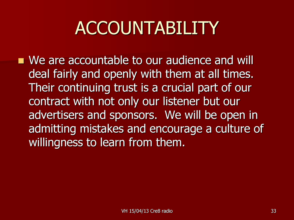 33 ACCOUNTABILITY  We are accountable to our a...