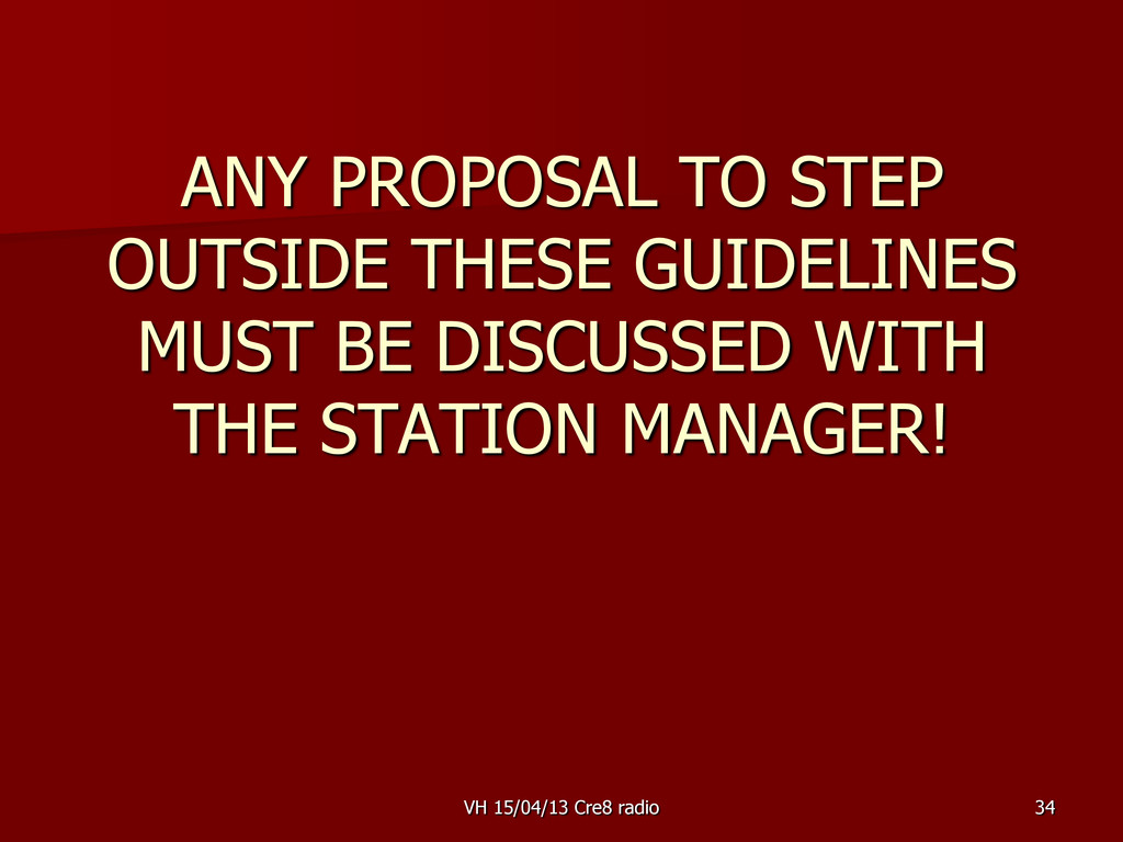 34 ANY PROPOSAL TO STEP OUTSIDE THESE GUIDELINE...