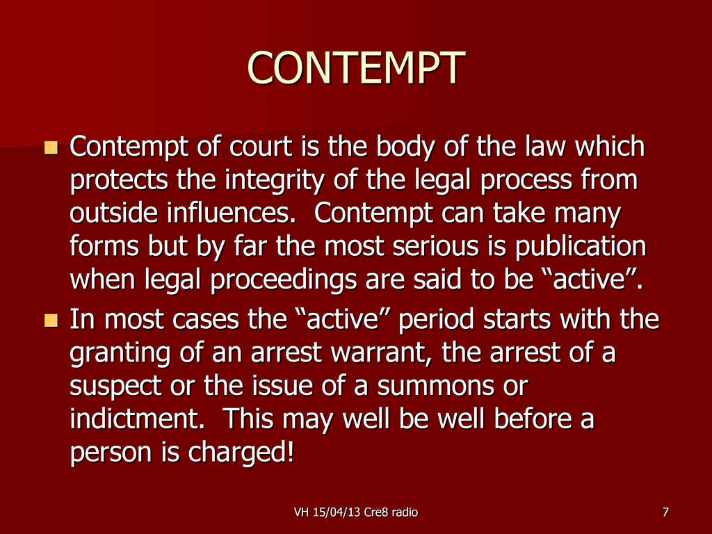 7 CONTEMPT  Contempt of court is the body of t...