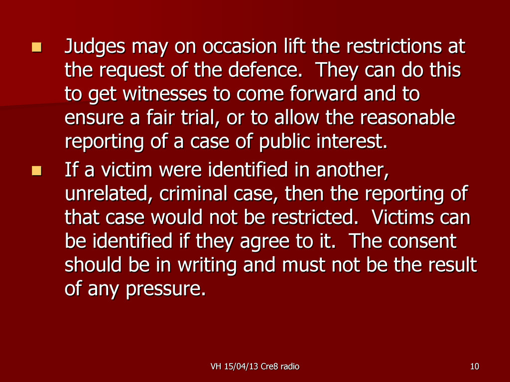 10  Judges may on occasion lift the restrictio...