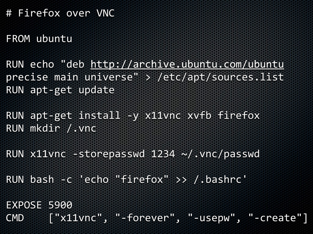 "# Firefox over VNC FROM ubuntu RUN echo ""..."