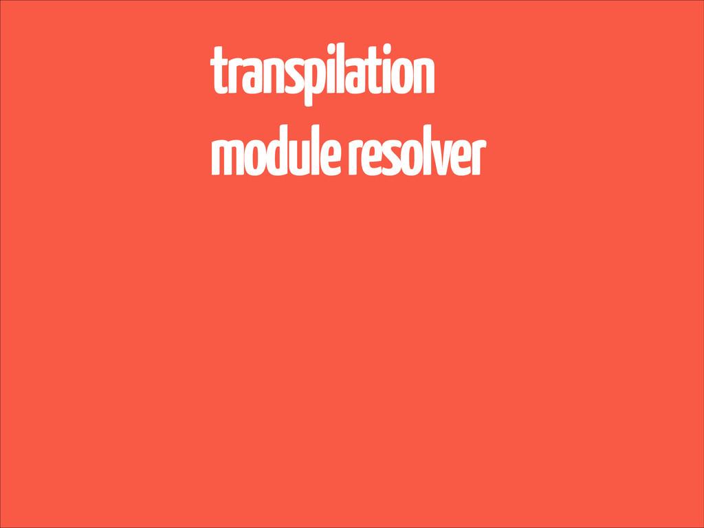 transpilation module resolver