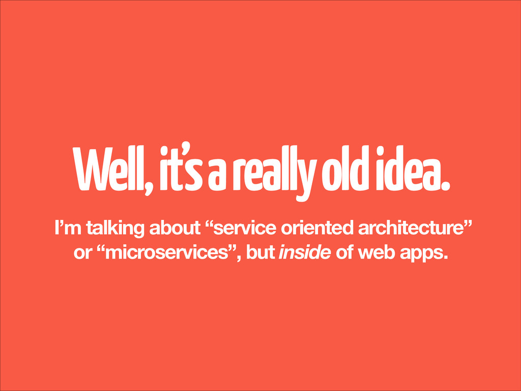 """! I'm talking about """"service oriented architect..."""