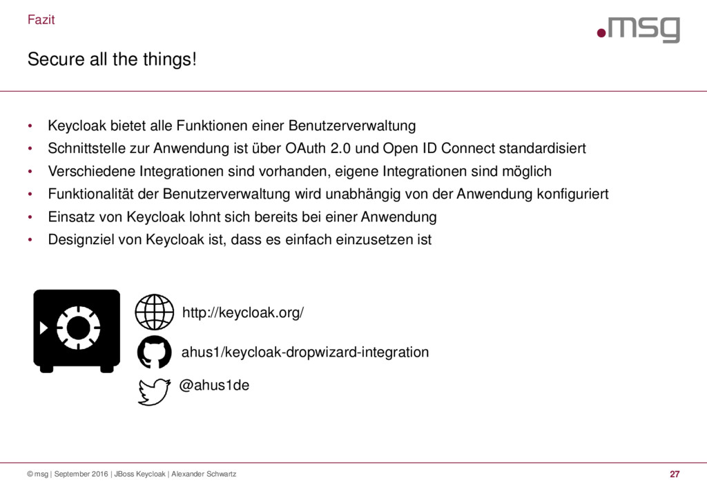 • Keycloak bietet alle Funktionen einer Benutze...