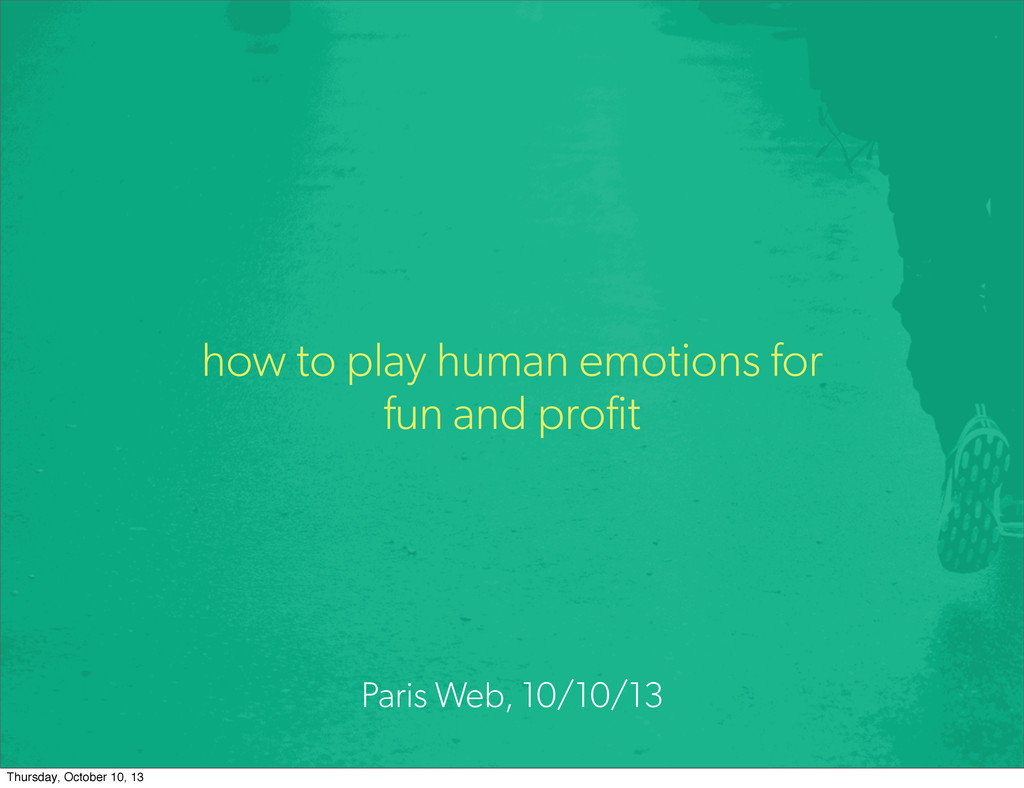 how to play human emotions for fun and profit P...
