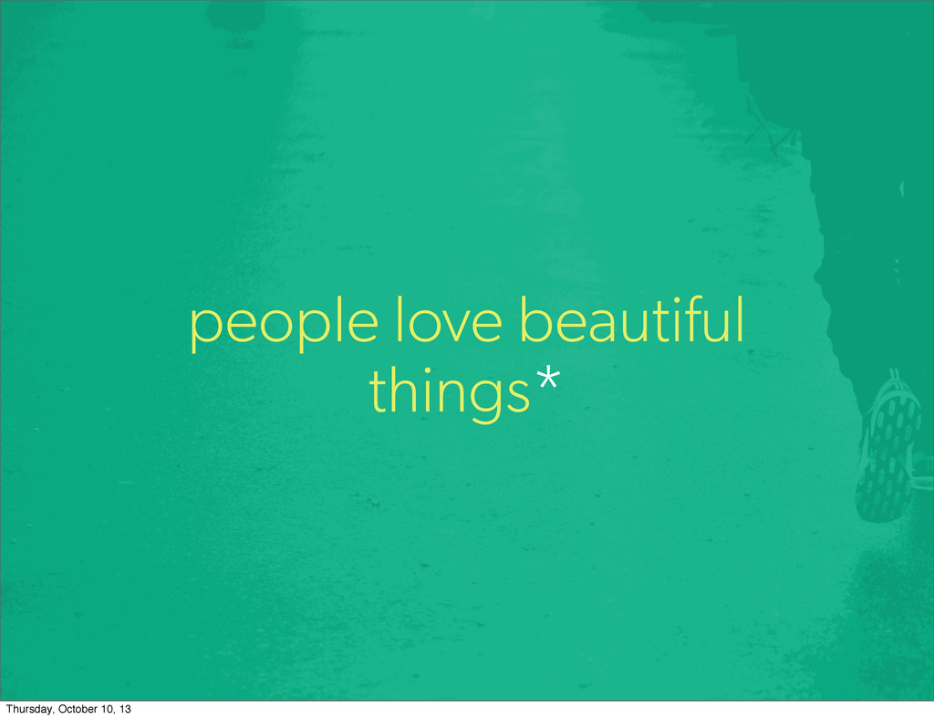 people love beautiful things* Thursday, October...
