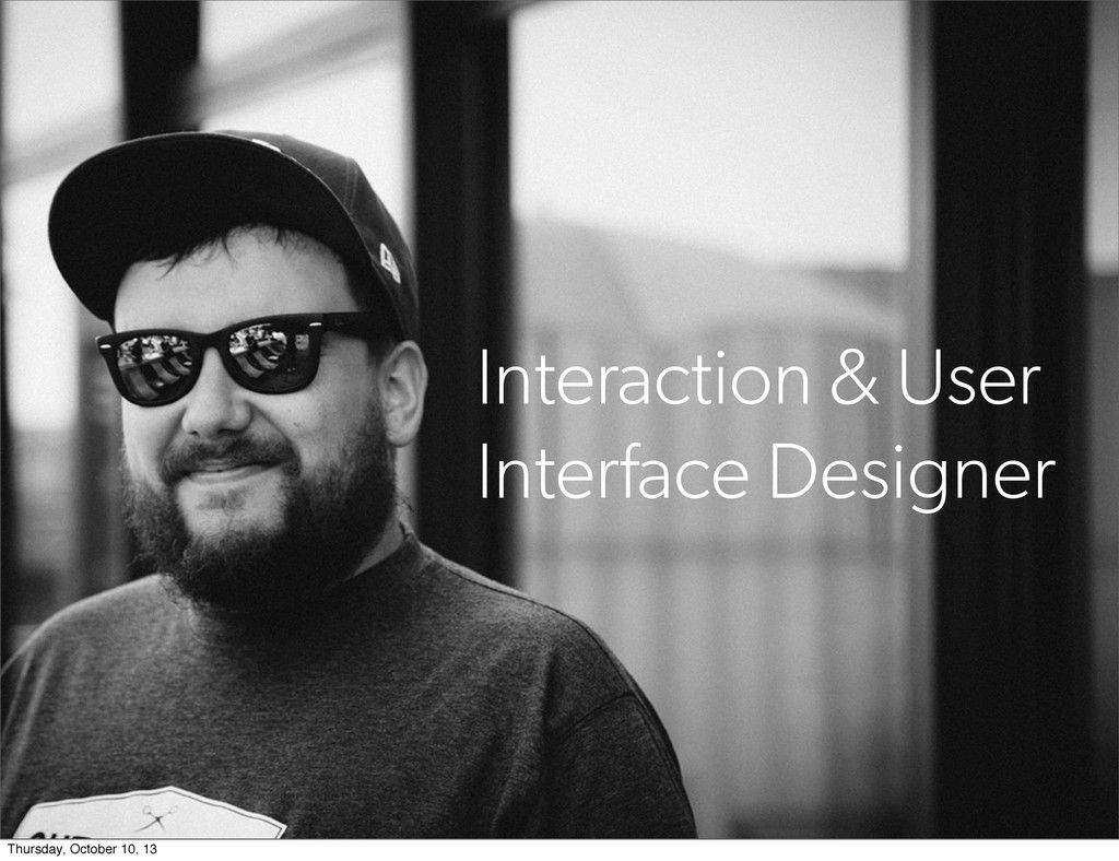 Interaction & User Interface Designer Thursday,...