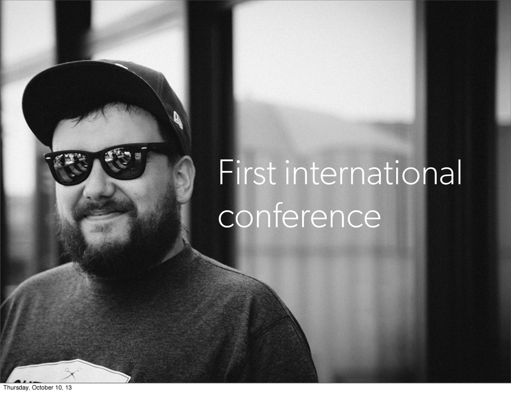 First international conference Thursday, Octobe...