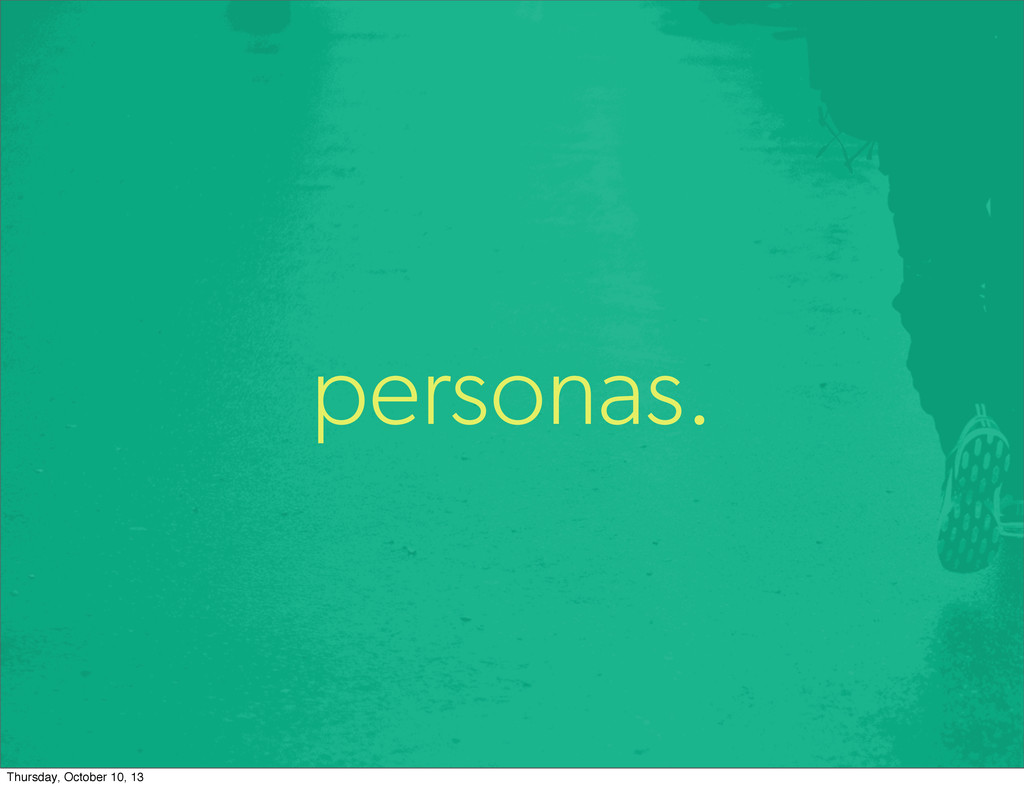 personas. Thursday, October 10, 13