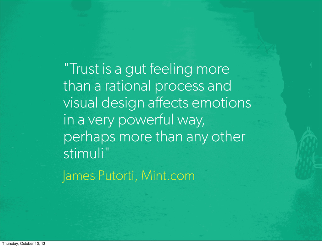 """Trust is a gut feeling more than a rational pr..."