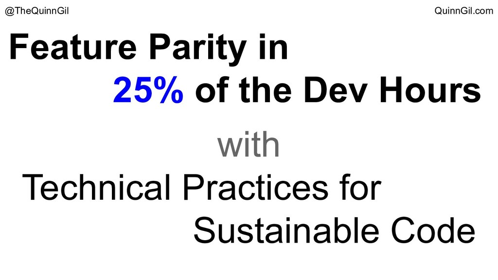Feature Parity in 25% of the Dev Hours with Tec...