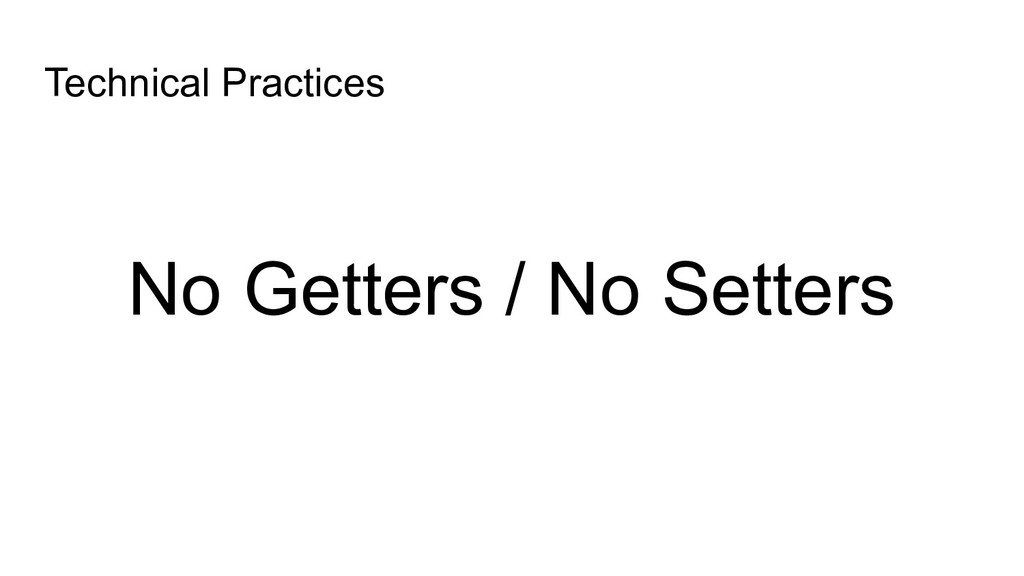 No Getters / No Setters Technical Practices