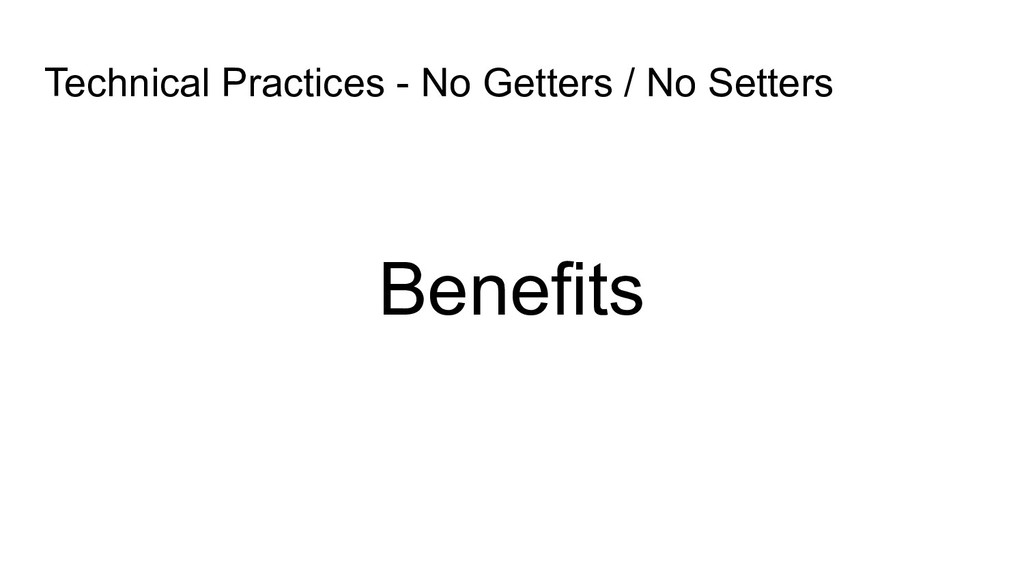 Technical Practices - No Getters / No Setters B...