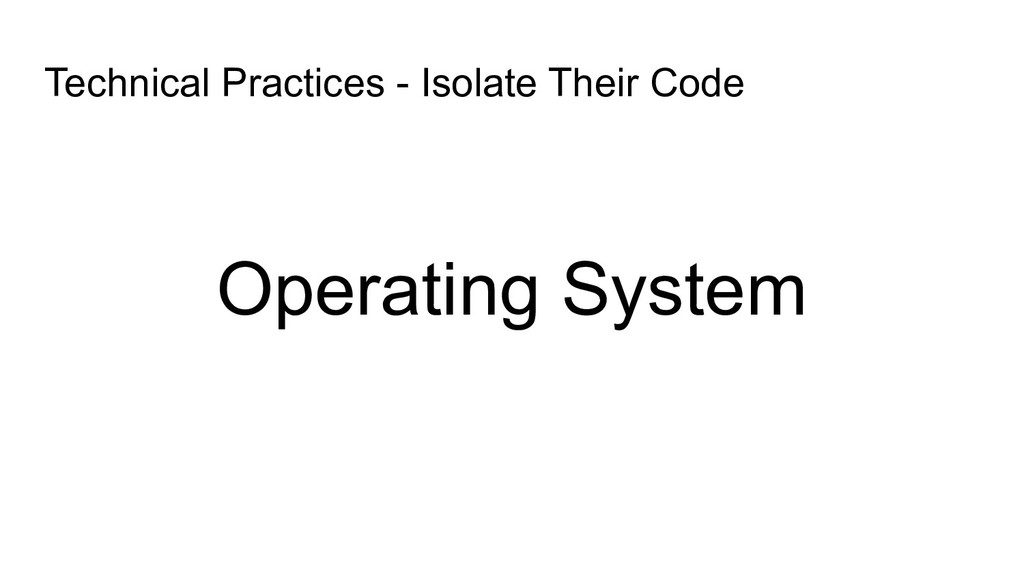 Operating System Technical Practices - Isolate ...