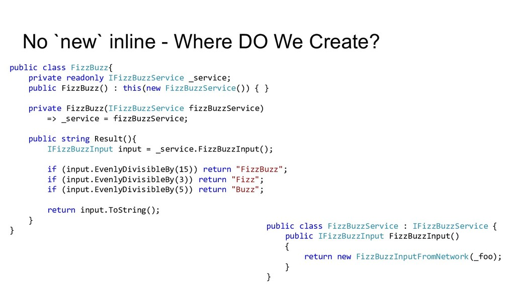 No `new` inline - Where DO We Create? public cl...