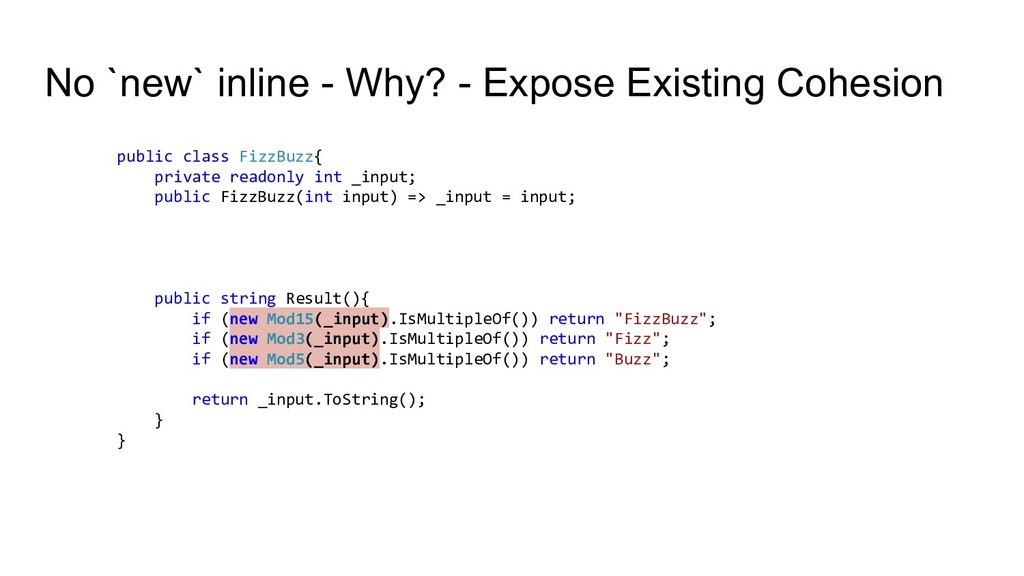No `new` inline - Why? - Expose Existing Cohesi...