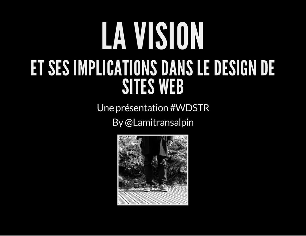 LA VISION ET SES IMPLICATIONS DANS LE DESIGN DE...