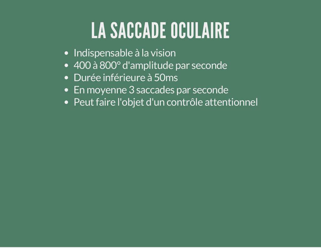 LA SACCADE OCULAIRE Indispensable à la vision 4...