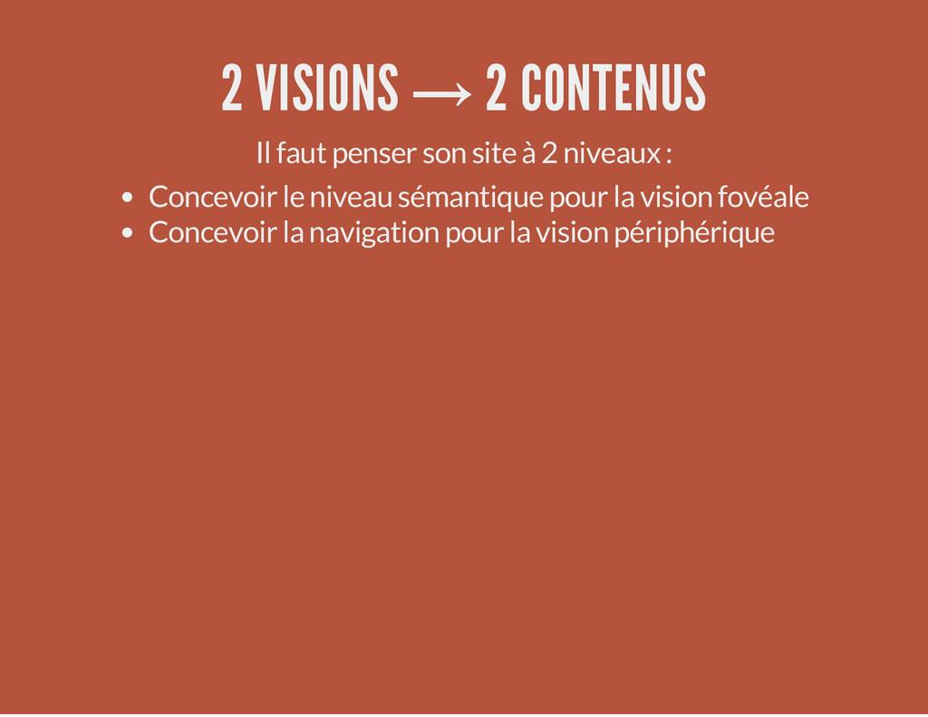 2 VISIONS → 2 CONTENUS Il faut penser son site ...