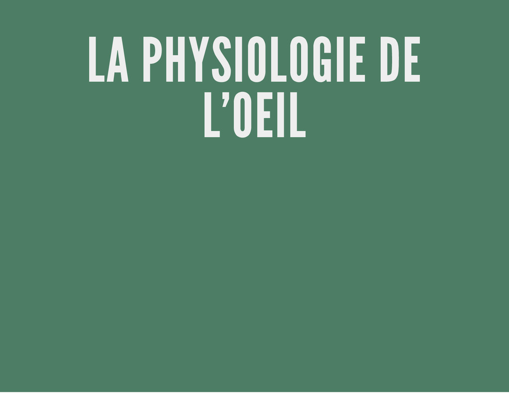 LA PHYSIOLOGIE DE L'OEIL
