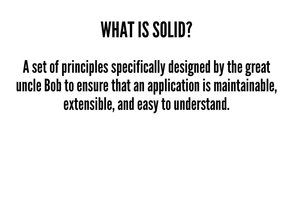 WHAT IS SOLID? A set of principles specifically...