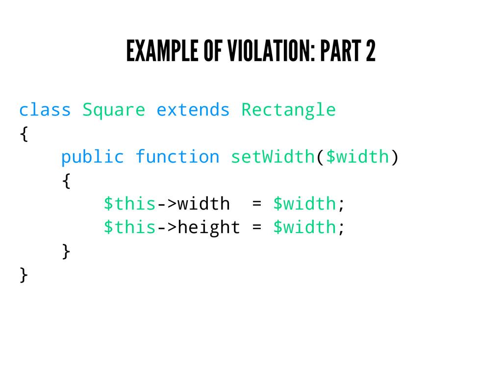 EXAMPLE OF VIOLATION: PART 2 class Square exten...