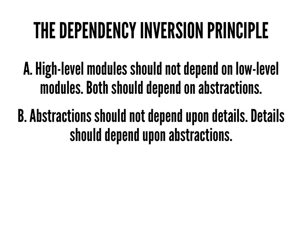 THE DEPENDENCY INVERSION PRINCIPLE A. High-leve...