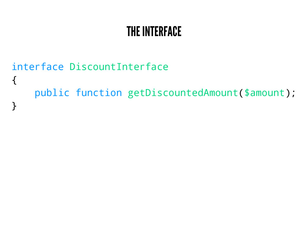 THE INTERFACE interface DiscountInterface { pub...