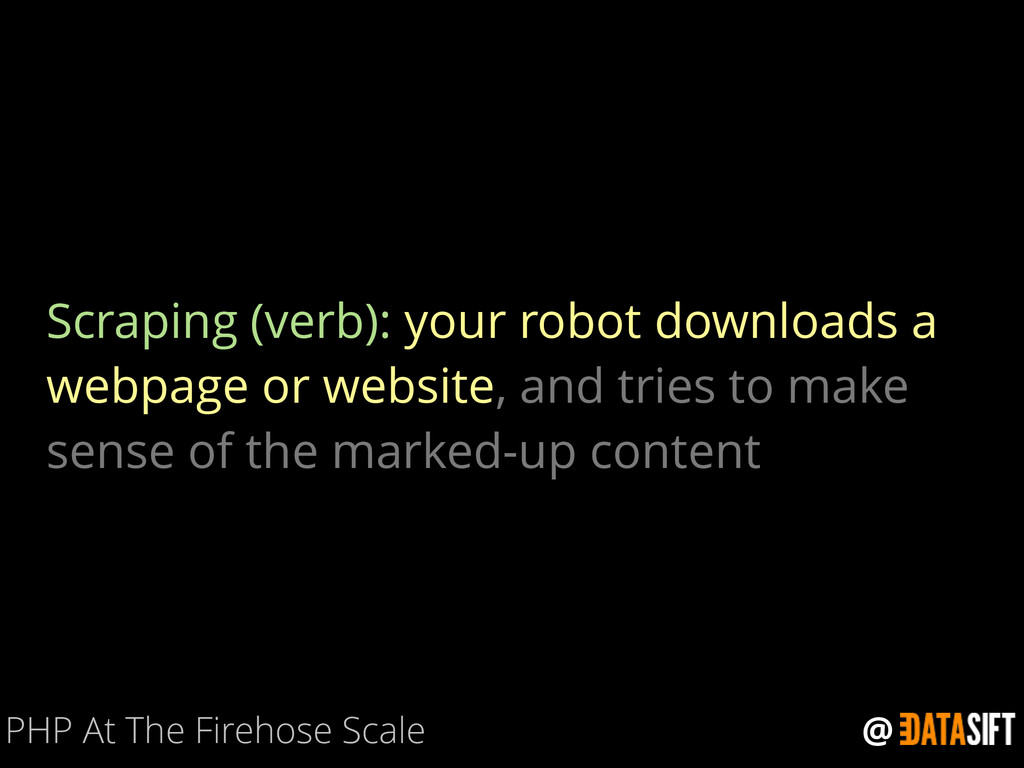 @ Scraping (verb): your robot downloads a webpa...