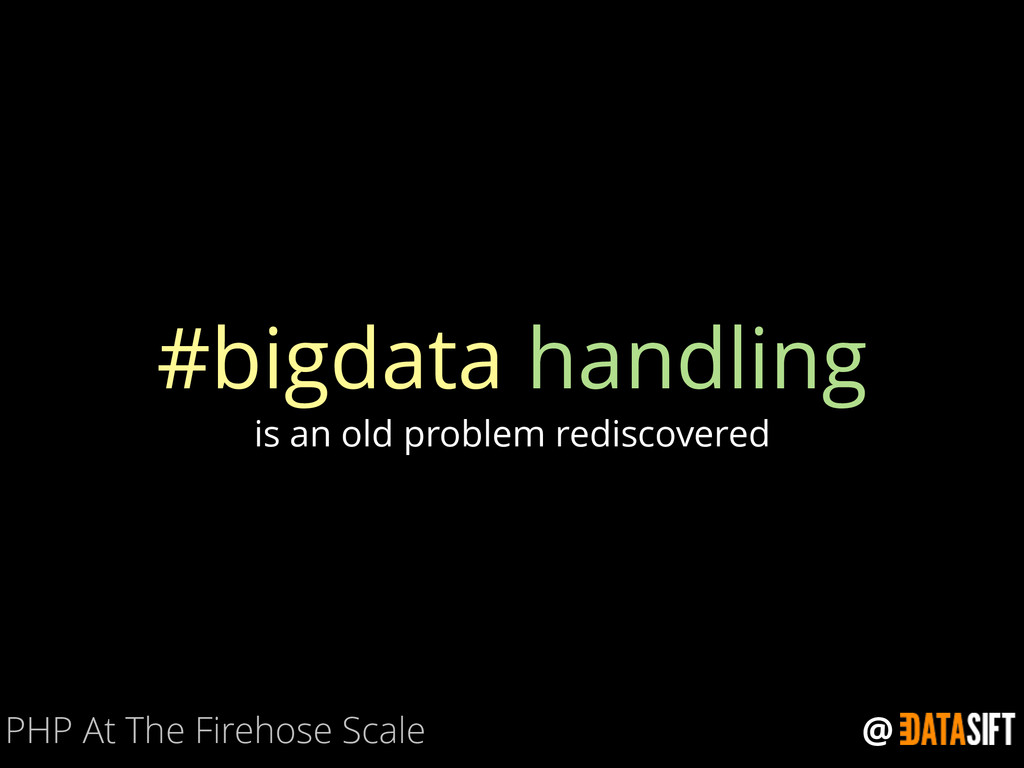 @ #bigdata handling is an old problem rediscove...