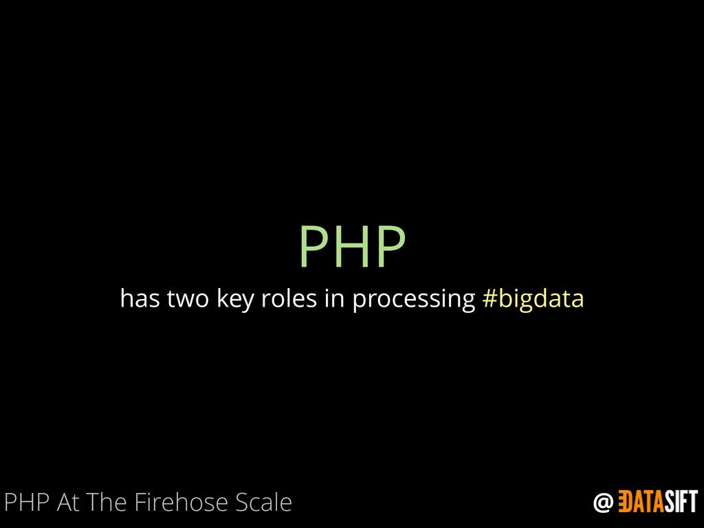 @ PHP has two key roles in processing #bigdata ...