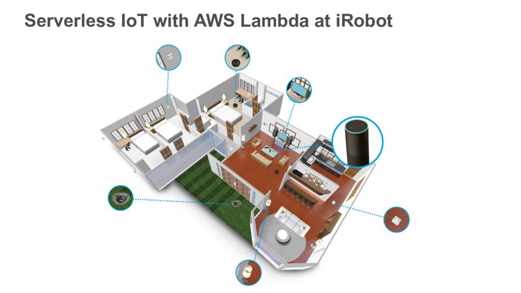 Serverless IoT with AWS Lambda at iRobot