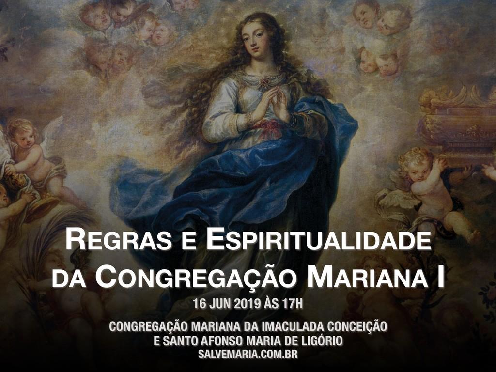 REGRAS E ESPIRITUALIDADE DA CONGREGAÇÃO MARIANA...