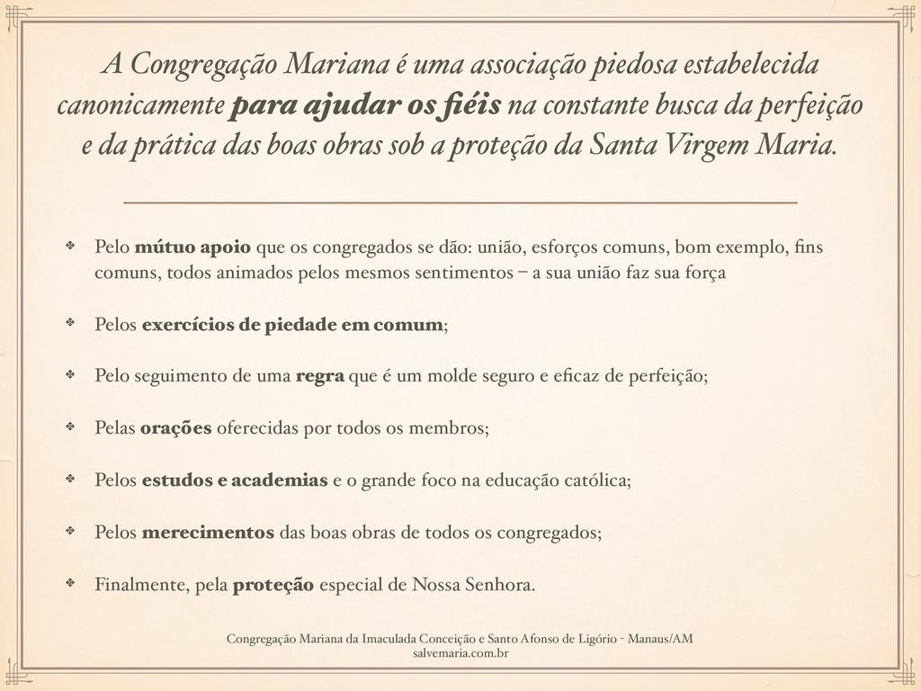 A Congregação Mariana é uma associação piedosa ...