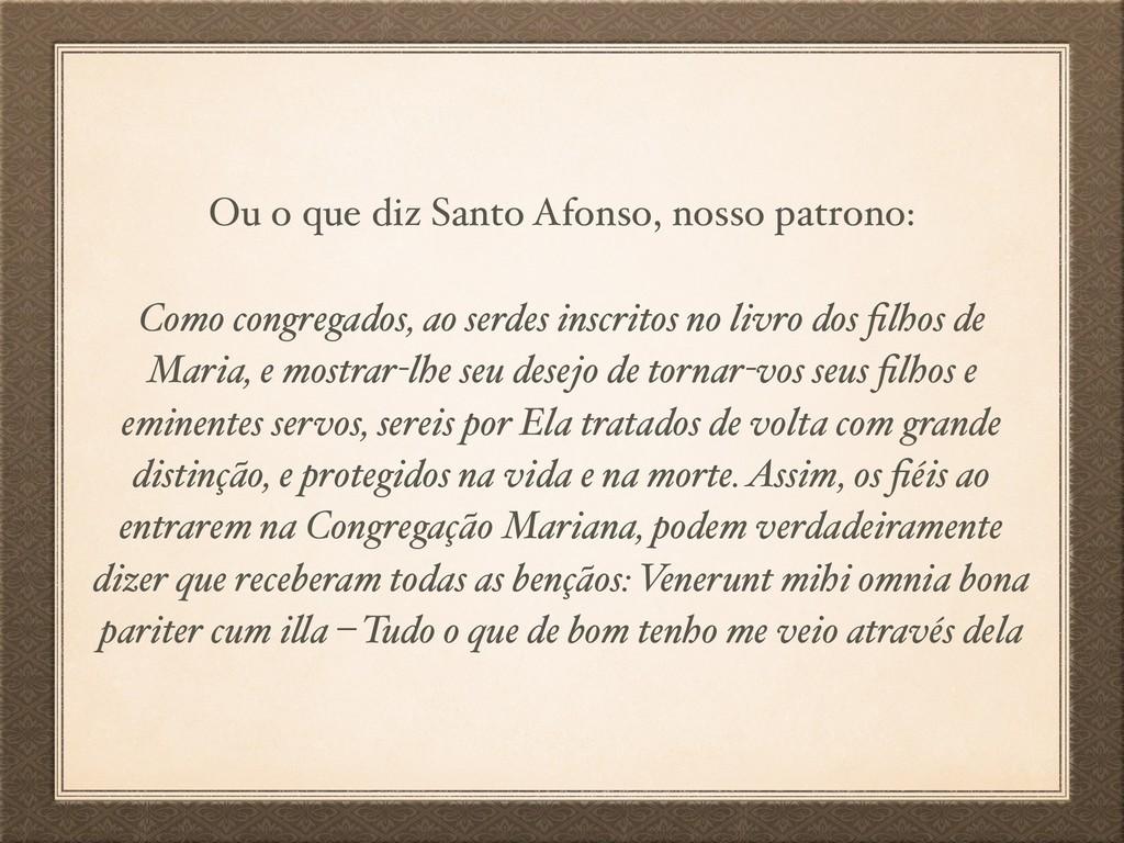 Ou o que diz Santo Afonso, nosso patrono: Como ...