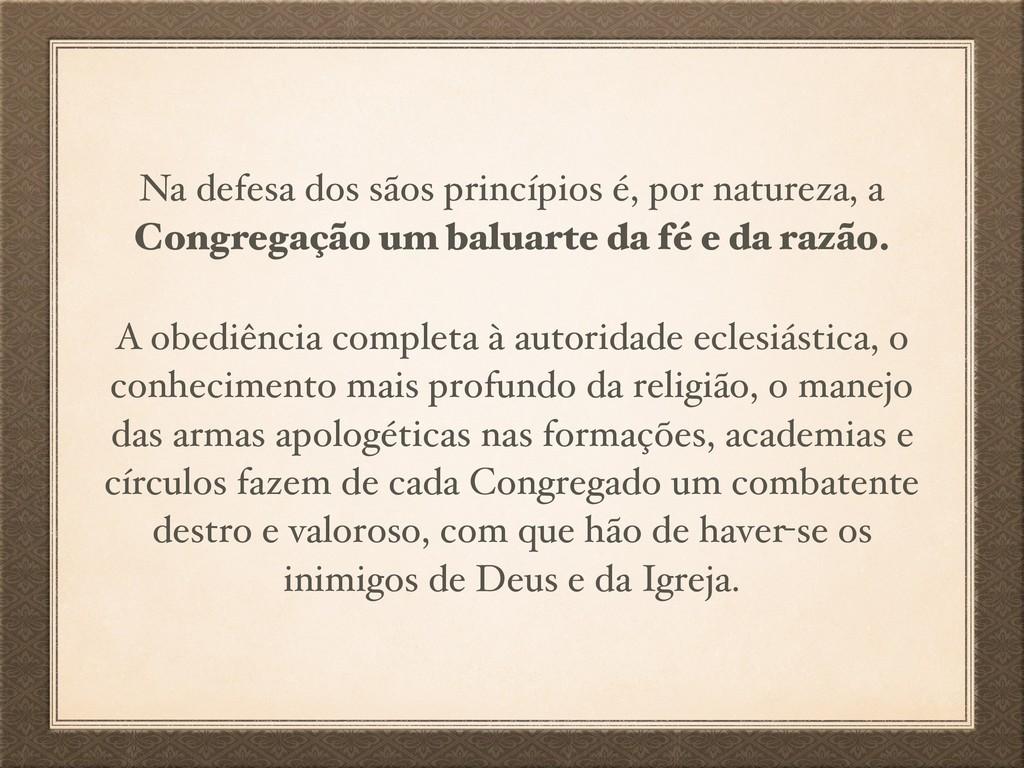 Na defesa dos sãos princípios é, por natureza, ...