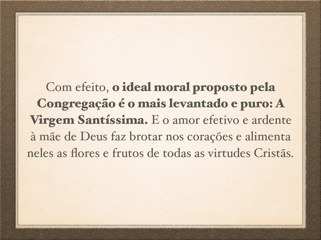 Com efeito, o ideal moral proposto pela Congreg...