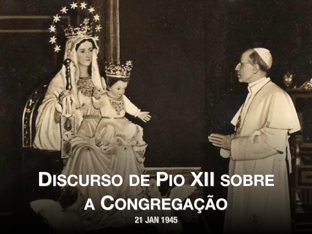 DISCURSO DE PIO XII SOBRE A CONGREGAÇÃO 21 JAN ...