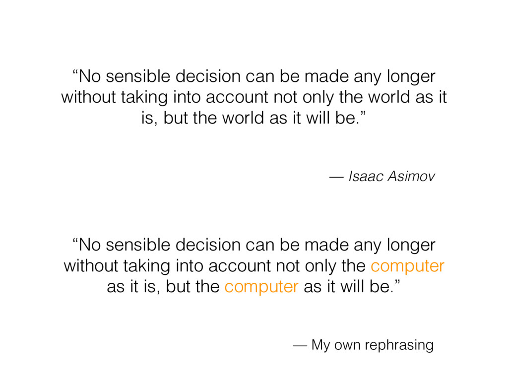 """No sensible decision can be made any longer wi..."