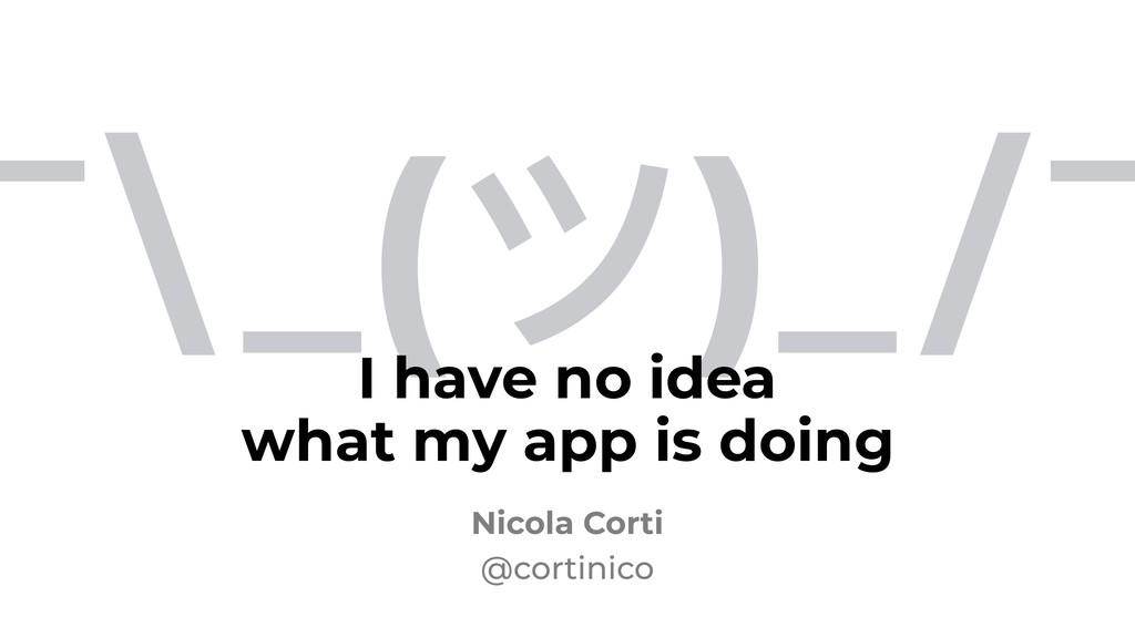 ¯\ _(ツ)_/¯ Nicola Corti @cortinico I have no id...