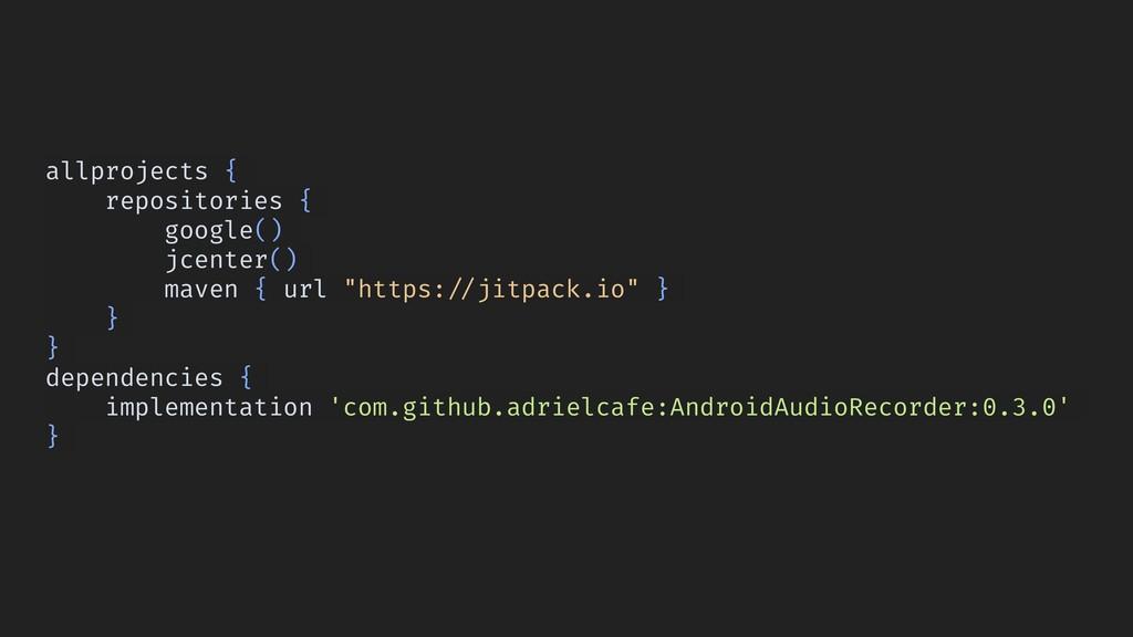 allprojects { repositories { google() jcenter()...
