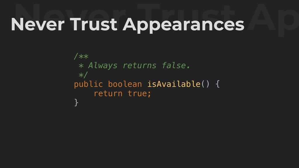/** * Always returns false. */ public boolean i...