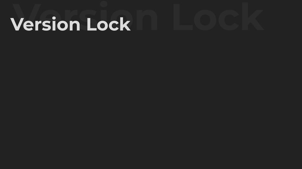 Version Lock Version Lock