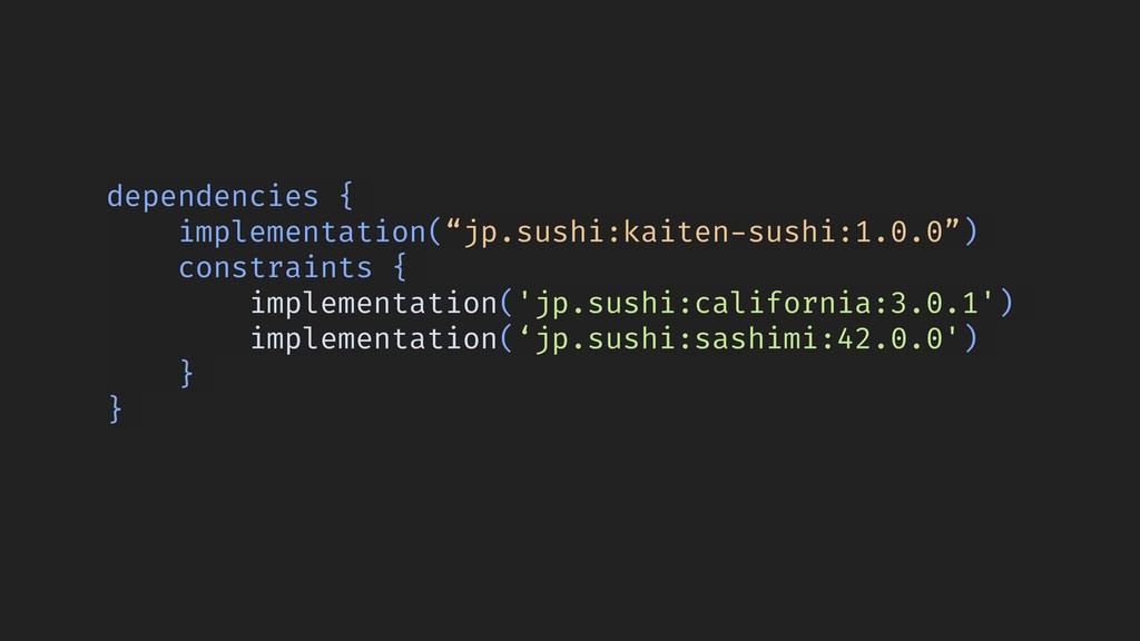 "dependencies { implementation(""jp.sushi:kaiten-..."