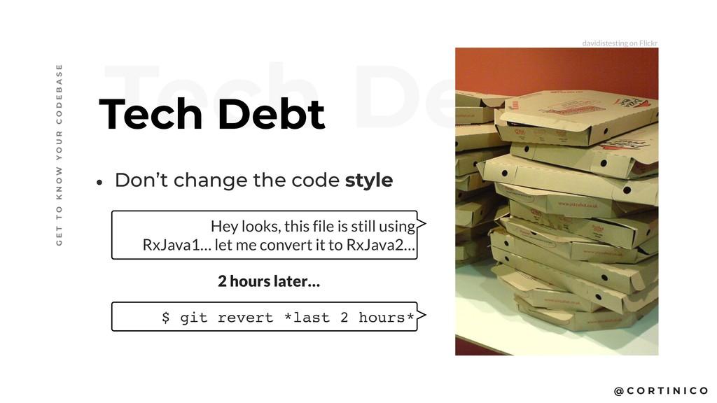 @ C O R T I N I C O Tech Debt Tech Debt • Don't...