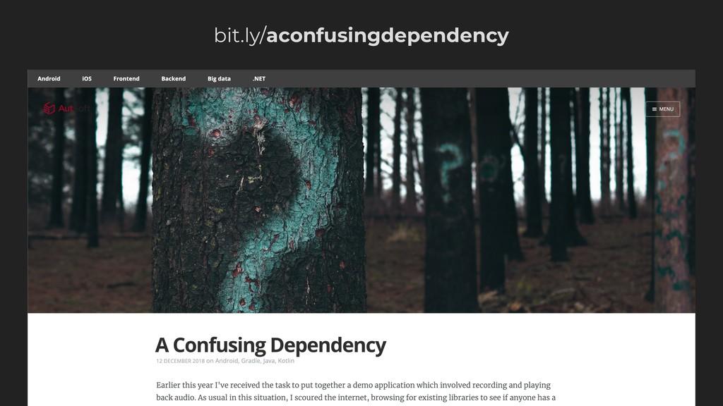 bit.ly/aconfusingdependency