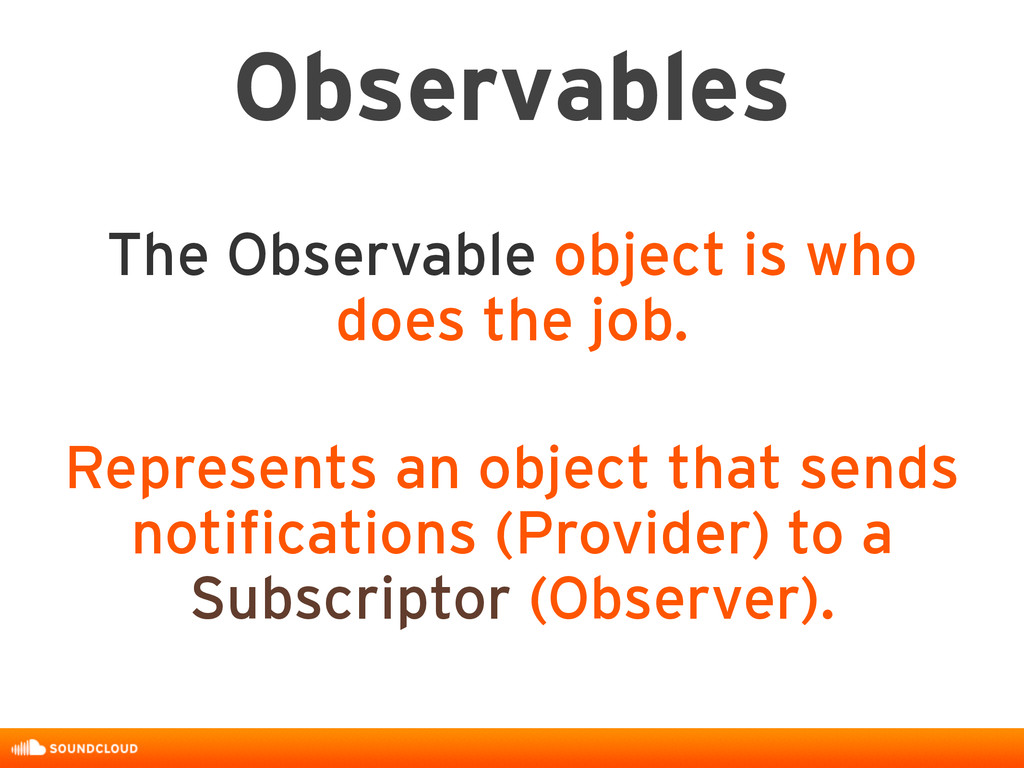 Observables The Observable object is who does t...