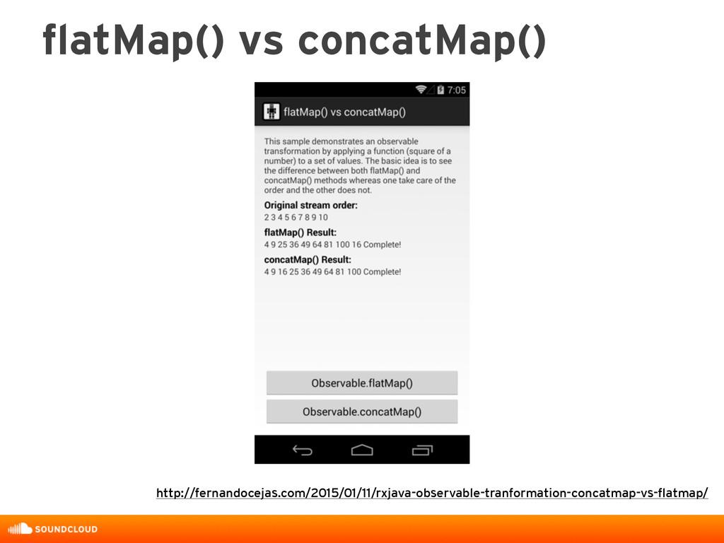 flatMap() vs concatMap() http://fernandocejas.c...